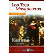 Los Tres Mosqueteros Alejandro Dumas Nuevo Talento Epoca
