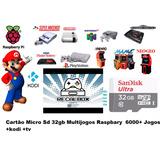 Cartão Micro Sd 32gb Multijogos Raspbary 6000 Jogos + Kodi