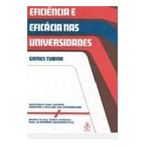 Eficiência E Eficácia Nas Universidades Manoel Jose Gomes