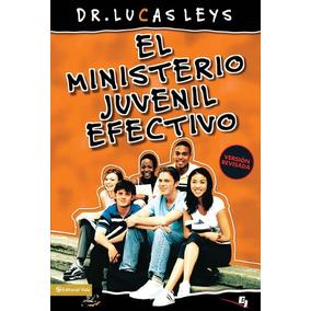 El Ministerio Juvenil Efectivo: Versión Revisada