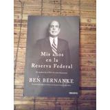 Mis Años En La Reserva Federal / Ben Bernanke
