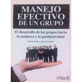Manejo Efectivo De Un Grupo Cázares González Ed Trillas