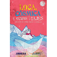 Loca, Cósmica Y Otros Viajes - Cinwololo