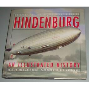 Livro Dirigivel Hindenberg An Illustrated History (inglês)