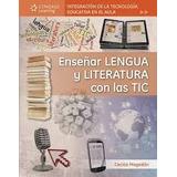Enseñar Lengua Y Literatura Con Las Tic C. Magadan Nuevo