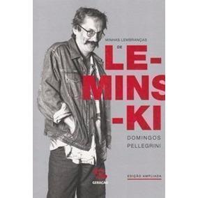 Livro Minhas Lembranças De Leminski Domingos Pellegrini