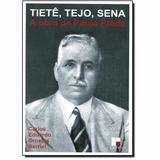 Tietê, Tejo, Sena: A Obra De Paulo Prado / Carlos Eduardo...