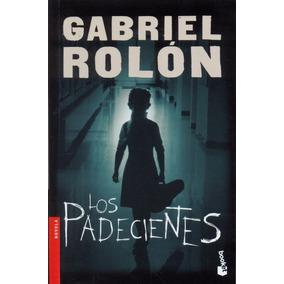 Libro: Los Padecientes ( Gabriel Rolón )
