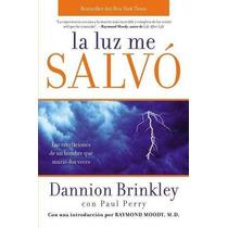 Libro La Luz Me Salvo: Las Revelaciones De Un Hombre Que Mur