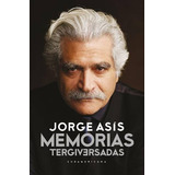 Memorias Tergiversadas - Jorge Asis