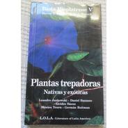 Biota Rioplatense V. Plantas Trepadoras Nativas Y Exóticas
