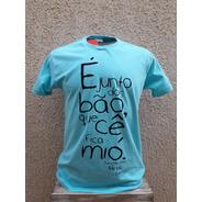 Camiseta É Junto Dos Bão... Cor Azul Gelo