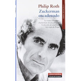 Zuckerman Encadenado - Roth Philip