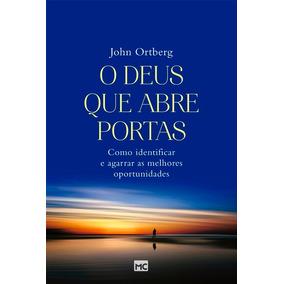 Livro O Deus Que Abre Portas - John Ortberg - Mundo Cristão