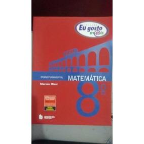 Coleção Eu Gosto Mais - Matemática 8º Ano ( Do Mestre)