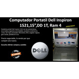 Computador Portatil Dell Inspiron 1521,15 , D1t, Ram 4
