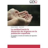 Libro : La Actitud Hacia La Donacion De Organos En La Pob..