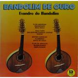 Lp Evandro Do Bandolim - Bandolim De Ouro - Ei011