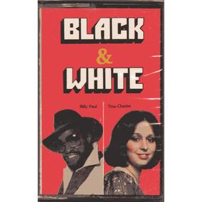 K7 Black & White - Billy Paul & Tina Charles - Novo,lacrado!