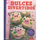 Dulces Divertidos Para Chicos Libro De Cocina Creativa