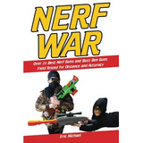 Nerf War [color Nerf Blaster Photographs]: Over 25 Best Ner