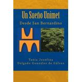 Libro : Un Sueno Unimet Desde San Bernardino (spanish Edi..