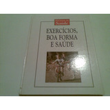 Livro ,,, Exerciciuos , Boa Forma E Saude 1996
