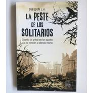 La Peste De Los Solitarios De Luis A. Suescún - Autografiado