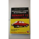 Renault 12 ( Libro ) Reparación Y Ajuste De Automóviles