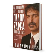 La Verdadera Historia De Frank Zappa Autobiografia Libro