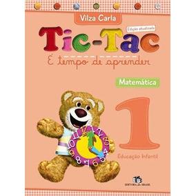 Tic-tac - E Tempo De Aprender - Matematica, V.1 - Educação I