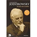 El Tesoro De La Sombra - Alejandro Jodorowsky