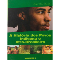A História Dos Povos Indígena E Afro-brasileiro Volume 1