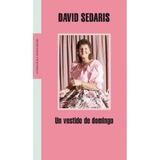 Un Vestido De Domingo (literatura Random House) David Sedar