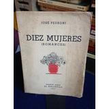 Diez Mujeres Jose Pedroni Romences Buenos Aires 1937