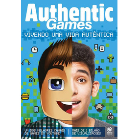 Authentic Games - Vivendo Uma Vida Autentica - Alto Astral