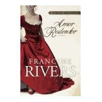Libro Amor Redentor: Una Novela, Francine Rivers *sk