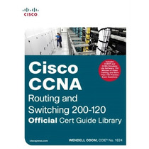 Cisco Ccna Routing And Switching 200-120 Official Cert Guide