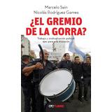 El Gremio De La Gorra - Marcelo Sain