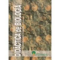 Libro: Didáctica De Biología ( Eduardo Fiore Ferrari)