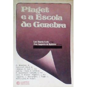 ea45b32fcfa Livro Piaget E A Escola De Genebra Luci Banks Leite(org.) R  29