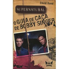 Supernatural - O Guia De Caca De Bobby Singer - Gryphus Geek