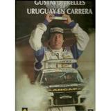 Gustavo Trelles-uruguay En Carrera-retrato De Un Campeon