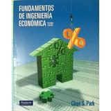 Fundamentos De Ingeniería Económica. Park