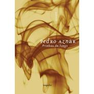 Pruebas De Fuego - Pedro Aznar - Longseller