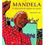 Mandela O Africano De Todas As Cores De Diversos