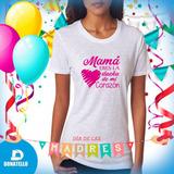 Franelas Dia De Las Madres, Estampados Mama, Personalizadas