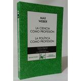 Ciencia Politica Como Profesion Max Weber Sociologia Filosof