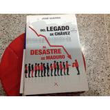 Libro Del Legado De Chávez Al Desastre De Maduro J. Guerra