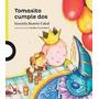 Tomasito Cumple Dos - Graciela Cabal - Loqueleo